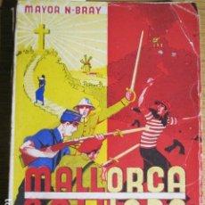 Libros antiguos: MALLORCA SALVADA. MAYOR N. BRAY, MALLORCA, 1937. Lote 127769943