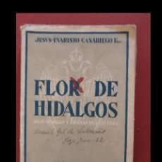 Libros antiguos: FLOR DE HIDALGOS (IDEAS, HOMBRES Y ESCENAS DE LA GUERRA). JESUS-EVARISTO CASARIEGO. Lote 127852107