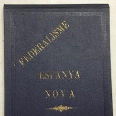 Libros antiguos: SOTA LA BANDERA DEL FEDERALISME ALBUM D'HOMES DE L'ESPANYA NOVA. 1937. 120 PÁG. FOTOGRAFÍAS.. Lote 127867055