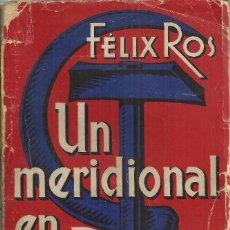 Libros antiguos: FELIX ROS, UN MERIDIONAL EN RUSIA, BARCELONA 1936. PRIMERA EDICIÓN, 224 PÁG.. Lote 127899935