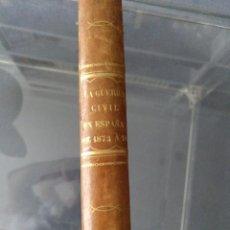 Libros antiguos: LA GUERRA CIVIL EN ESPAÑA DE 1872 A 1876, SEGUIDA DE LA INSURRECCIÓN DE LA ISLA DE CUBA POR D. J. B. Lote 128000339