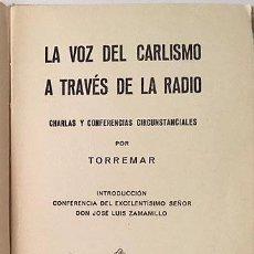 Libros antiguos: LA VOZ DEL CARLISMO A TRAVÉS DE LA RADIO (1937) TORREMAR (CARLISMO. GUERRA CIVIL) . Lote 128150735