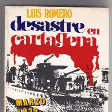 Libros antiguos: LIBRO DESASTRE EN CARTAGENA, AUTOR LUIS ROMERO. Lote 128422511