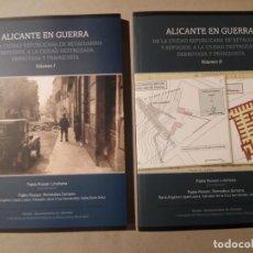 Libros antiguos: ALICANTE EN GUERRA - SEGUNDA REPÚBLICA ESPAÑOLA - REFUGIOS E HISTORIA BOMBARDEO ITALIANO. Lote 138981830