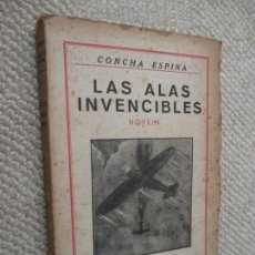 Libros antiguos: LAS ALAS INVENCIBLES, POR CONCHA ESPINA, EDITORIAL BIMSA, SAN SEBASTIÁN, 1938. Lote 129296719