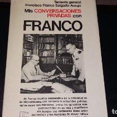Libros antiguos: MIS CONVERSACIONES PRIVADAS CON FRANCO, TENIENTE GENERAL FRANCISCO FRANCO SALGADO-ARUJO. Lote 133460954