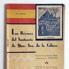 Libros antiguos: LOS HÉROES DEL SANTUARIO DE NTRA. SRA. DE LA CABEZA (1ª ED. 1937. ANDÚJAR. GUERRA CIVIL. Lote 133538838