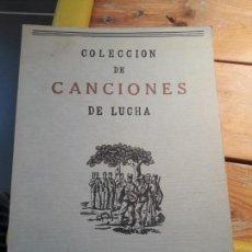 Libros antiguos: COLECCIÓN DE CANCIONES DE LUCHA 1939 FACSIMIL DE 1980. Lote 133604530