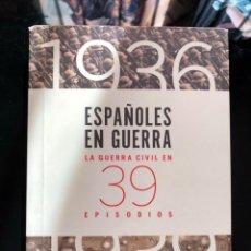 Libros antiguos: ESPAÑOLES EN GUERRA 1936-1939 CARLOS GIL ANDRÉS. Lote 135231686