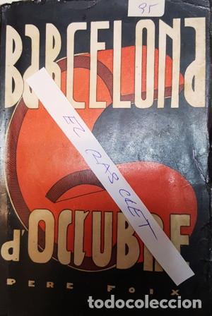 LLIBRE BARCELONA 6 D, OCTUBRE - DE PERE FOIX - (Libros antiguos (hasta 1936), raros y curiosos - Historia - Guerra Civil Española)