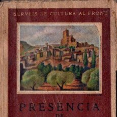 Libros antiguos: SERVEIS DE CULTURA AL FRONT : PRESÈNCIA DE CATALUNA I - LA TERRA (1938). Lote 138923098