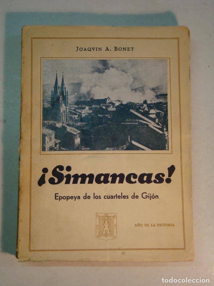 JOAQUÍN A. BONET: ¡SIMANCAS! EPOPEYA EN LOS CUARTELES DE GIJÓN (1939) (DEDICADO) (Libros antiguos (hasta 1936), raros y curiosos - Historia - Guerra Civil Española)