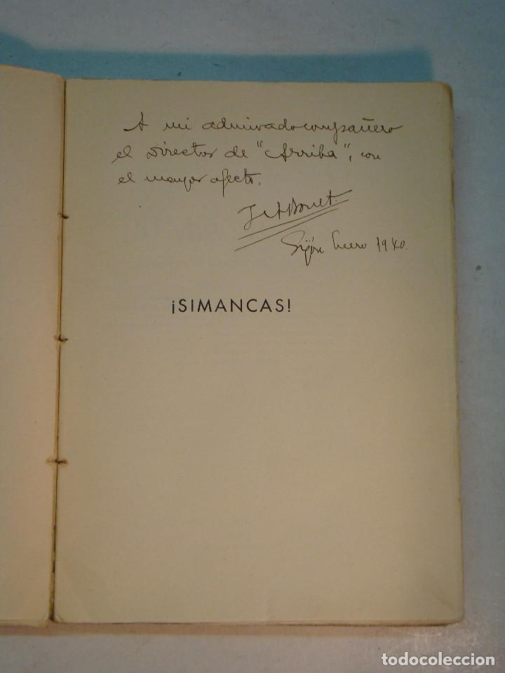 Libros antiguos: Joaquín A. Bonet: ¡Simancas! Epopeya en los cuarteles de Gijón (1939) (Dedicado) - Foto 4 - 139914906