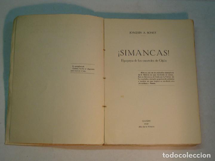 Libros antiguos: Joaquín A. Bonet: ¡Simancas! Epopeya en los cuarteles de Gijón (1939) (Dedicado) - Foto 5 - 139914906
