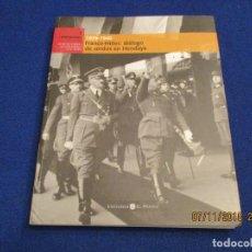 Libros antiguos: EL FRANQUISMO AÑO A AÑO TOMO 1 1939-1940 FRANCO-HITLER DIÁLOGO DE SORDOS EN HENDAYA ED. EL MUNDO.. Lote 140028862