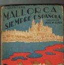 Libros antiguos: MALLORCA SIEMPRE ESPAÑOLA L.QUINTANA CADIZ 1938 AMPLIA DEDICATORÑÍA AUTOR CUBIERTA ILUSTRADA QUIJADA. Lote 140708762