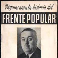 Libros antiguos: PAGINAS PARA LA HISTORIA DEL FRENTE POPULAR - PLENA QUERRA CIVIL - MADRID - VALENCIA 1937. Lote 142065806