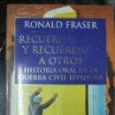 Libros antiguos: RECUÉRDALO TÚ Y RECUÉRDALO A OTROS . ( HISTORIA ORAL DE LA GUERRA CIVIL ESPAÑOLA ). Lote 142238886