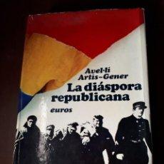 Libri antichi: LA DIÁSPORA REPUBLICANA, 1975, 238 PÁGINAS, CON FOTOS. Lote 142805022