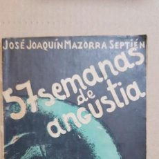 Libros antiguos: 57 SEMANAS DE ANGUSTIA. TROZOS DE LAS MEMORIAS DE UN CABALLERO DE ESPAÑA - CANTABRIA. Lote 142869746