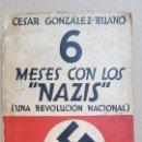 Libros antiguos: GONZÁLEZ RUANO, CÉSAR: 6 MESES CON LOS NAZIS. UNA REVOLUCIÓN NACIONAL. Lote 142870018