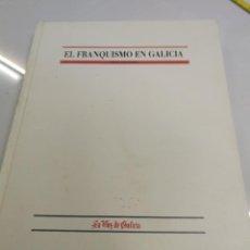 Livres anciens: EL FRANQUISMO EN GALICIA LA VOZ DE GALICIA FRANCO GUERRA CIVIL RECORTES DE PRENSA . Lote 143232910