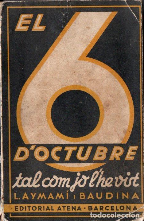 AYMAMI / BAUDINA : EL 6 D' OCTUBRE TAL COMO JO L' HE VIST (ATENA, 1935) EN CATALÀ (Libros antiguos (hasta 1936), raros y curiosos - Historia - Guerra Civil Española)