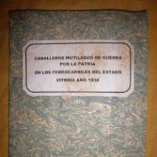 Libros antiguos: CABALLEROS MUTILADOS DE GUERRA POR LA PATRIA - VITORIA AÑO 1938 - GUERRA CIVIL.. Lote 143734282