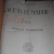 Libros antiguos: GACETA DE MADRID DIARIO OFICIAL DE LA REPÚBLICA JULIO DE 1936. Lote 143908870