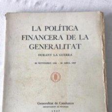 Libros antiguos: LA POLITICA FINANCERA DE LA GENERALITAT DURANT LA GUERRA- NOV 1936 A ABRIL 1937.. Lote 144203706