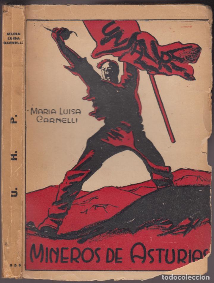 MARÍA LUISA CARNELLI. U.H.P., MINEROS DE ASTURIAS. BUENOS AIRES, 1936. (Libros antiguos (hasta 1936), raros y curiosos - Historia - Guerra Civil Española)