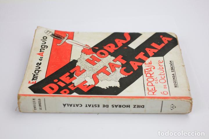 Libros antiguos: Diez horas de Estat Català, Reportaje del 6 de octubre, 1935, Enrique de Angulo, Barcelona. 13x20cm - Foto 2 - 144689910
