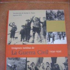 Libros antiguos: LIBRO , IMAGENES INEDITAS DE LA GUERRA 1936-1939.. Lote 145287042