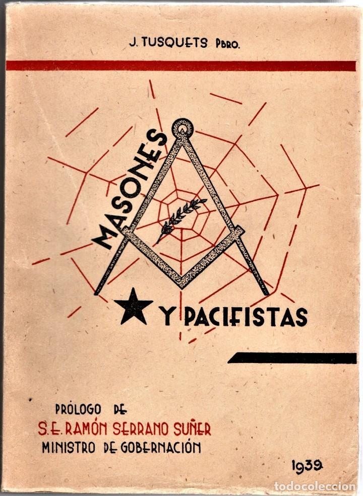 LIBRO,MASONES Y PACIFISTAS,AÑO 1939,GUERRA CIVIL ESPAÑOLA,DE RAMON SERRANO SUÑER,MASONERIA ESPAÑA (Libros antiguos (hasta 1936), raros y curiosos - Historia - Guerra Civil Española)