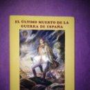 Libros antiguos: EL ULTIMO MUERTO DE LA GUERRA DE ESPAÑA ISABEL URIARTE FIRMA Y DEDICATORIA DE LA AUTORA . Lote 146149502