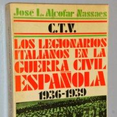 Libros antiguos: C. T. V. LOS LEGIONARIOS ITALIANOS EN LA GUERRA CIVIL ESPAÑOLA 1936-1939. Lote 146600246