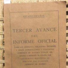 Libros antiguos: TERCER AVANCE DEL INFORME OFICIAL SOBRE ASESINATOS, VIOLACIONES, INCENDIOS Y DEMAS DEPREDACION 1936. Lote 147048526