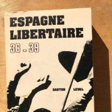 Libros antiguos: ESPAGNE LIBERTAIRE. 36 - 39. L´OEVRE CONSTRUCTIVA DE LA RÉVOLUTION ESPAGNOLE. GASTON LEVAL.. Lote 147165474