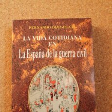 Libros antiguos: LA VIDA COTIDIANA EN LA ESPAÑA DE LA GUERRA CIVIL. DÍAZ-PLAJA (FERNANDO) MADRID, EDAF, 1994.. Lote 147214682