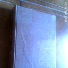 Libros antiguos: LIBRO LA GUERRA APASIONADA DE PETER WYDEN AÑO 1983 ILUSTRADO 536. Lote 147485690