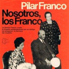 Libros antiguos: PILAR FRANCO - NOSOTROS, LOS FRANCO, VER INDICE. Lote 148046342