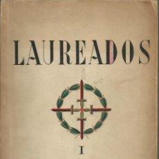 Libros antiguos: LAUREADOS, 18 DE JULIO DE 1936. SAN SEBASTIAN 1940.EDICIONES FERMINA BONILLA 92 PÁG.. Lote 148652982