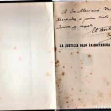 Libros antiguos: JUSTICIA BAJO LA DICTADURA,1930,SALAZAR ALONSO,ALCALDE MADRID FUSILADO GUERRA CIVIL ESPAÑOLA,FIRMADO. Lote 148800790