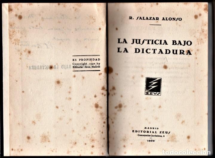 Libros antiguos: JUSTICIA BAJO LA DICTADURA,1930,SALAZAR ALONSO,ALCALDE MADRID FUSILADO GUERRA CIVIL ESPAÑOLA,FIRMADO - Foto 3 - 148800790