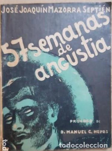 MAZORRA SEPTIEN, J.J.: 57 SEMANAS DE ANGUSTIA, 1937 GUERRA CIVIL CANTABRIA SANTANDER (Libros antiguos (hasta 1936), raros y curiosos - Historia - Guerra Civil Española)