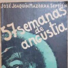 Libros antiguos: MAZORRA SEPTIEN, J.J.: 57 SEMANAS DE ANGUSTIA, 1937 GUERRA CIVIL CANTABRIA SANTANDER. Lote 148805898