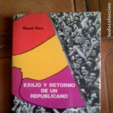 Libros antiguos: LIBRO DE MANUEL RIERA ,EXILIO Y RETORNO DE UN REPUBLICANO ,158 PAGINAS . Lote 150251734
