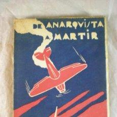 Libros antiguos: DE ANARQUISTA A MARTIR - MIGUEL DE SALAZAR - 1938/39 - LIBRO. Lote 150994990