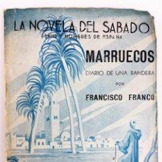Libros antiguos: MARRUECOS.DIARIO DE UNA BANDERA. FRANCISCO FRANCO. EDIT. CATÓLICA ESPAÑOLA. SEVILLA.1939. Lote 151085738