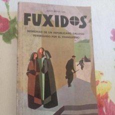 Libros antiguos: FUXIDOS MEMORIAS DE UN REPUBLICANO GALLEGO PERSEGUIDO POR EL FRANQUISMO. Lote 151188214